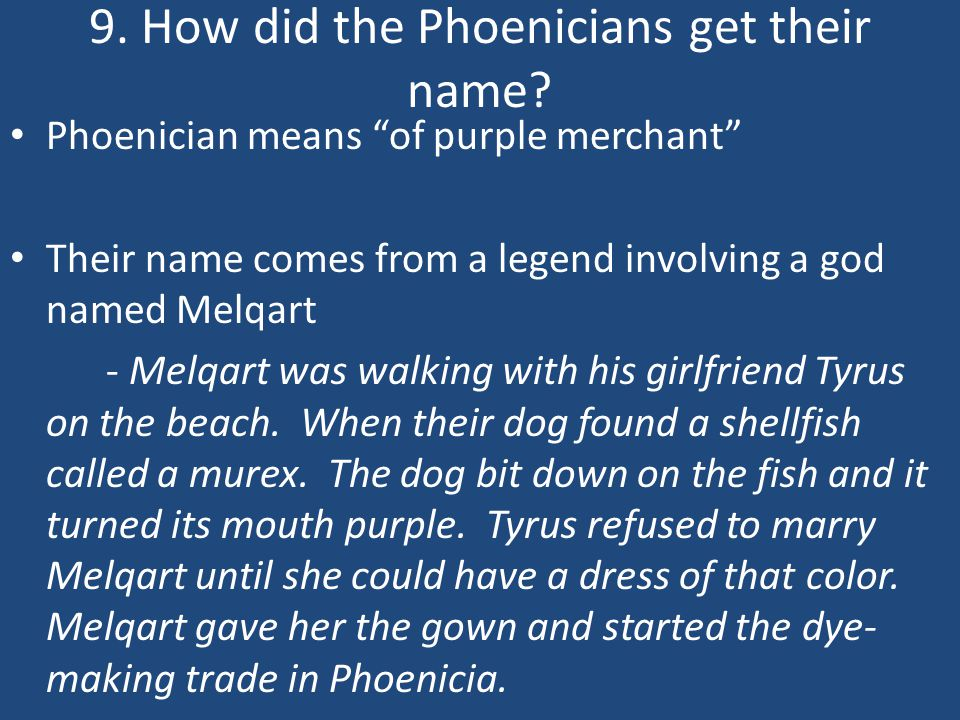 9. How did the Phoenicians get their name