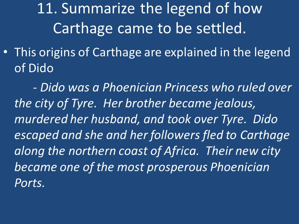 11. Summarize the legend of how Carthage came to be settled.