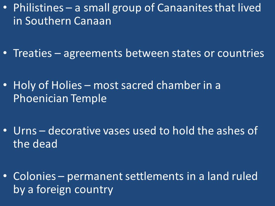 Philistines – a small group of Canaanites that lived in Southern Canaan