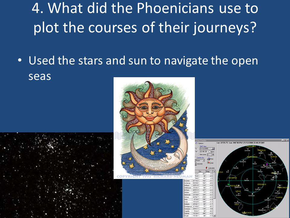 4. What did the Phoenicians use to plot the courses of their journeys