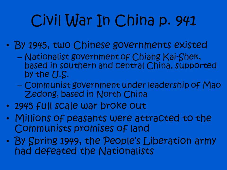Civil War In China p. 941 By 1945, two Chinese governments existed