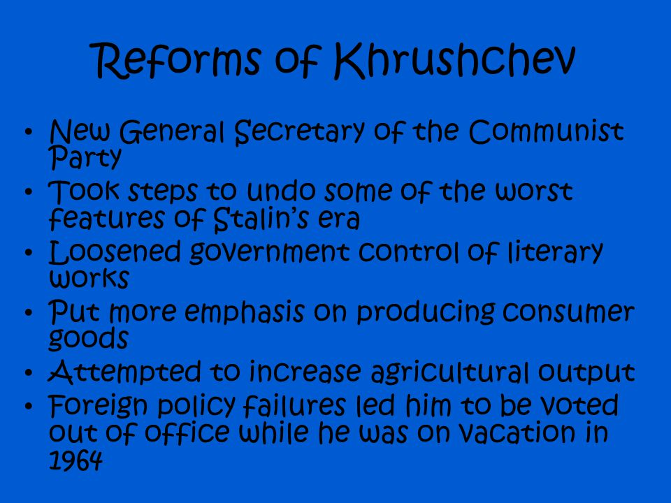 Reforms of Khrushchev New General Secretary of the Communist Party