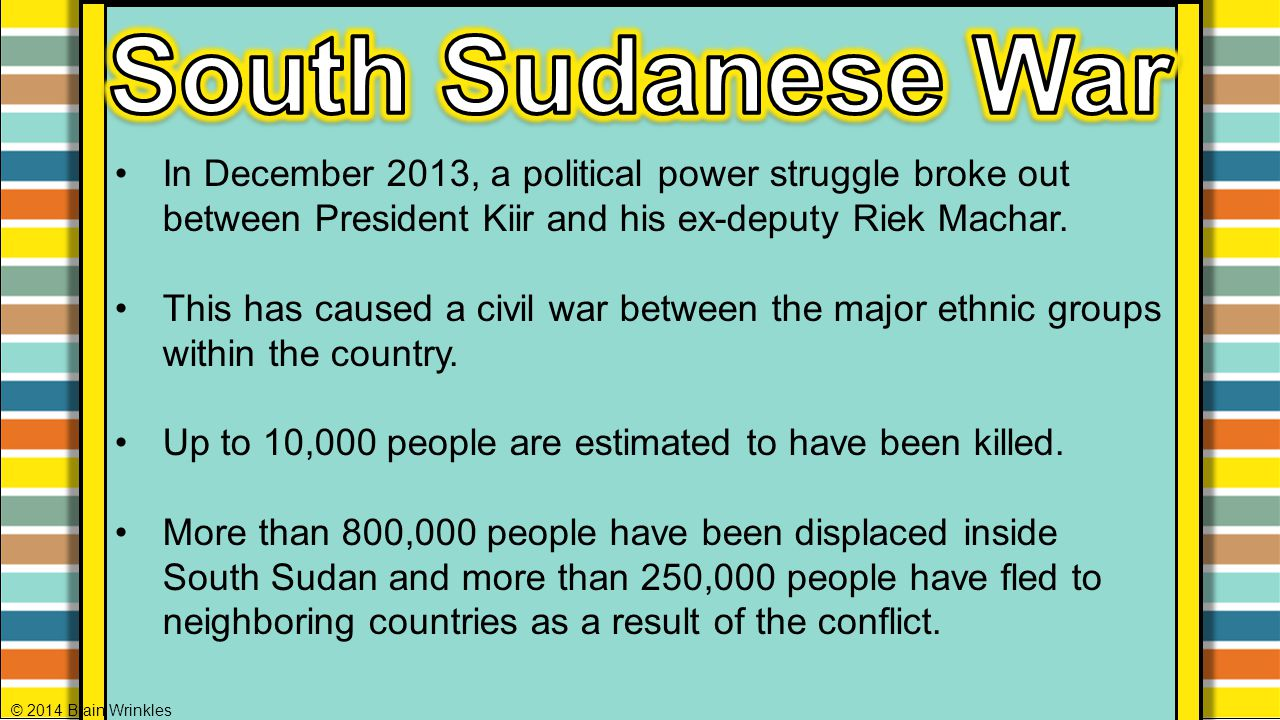 South Sudanese War In December 2013, a political power struggle broke out between President Kiir and his ex-deputy Riek Machar.