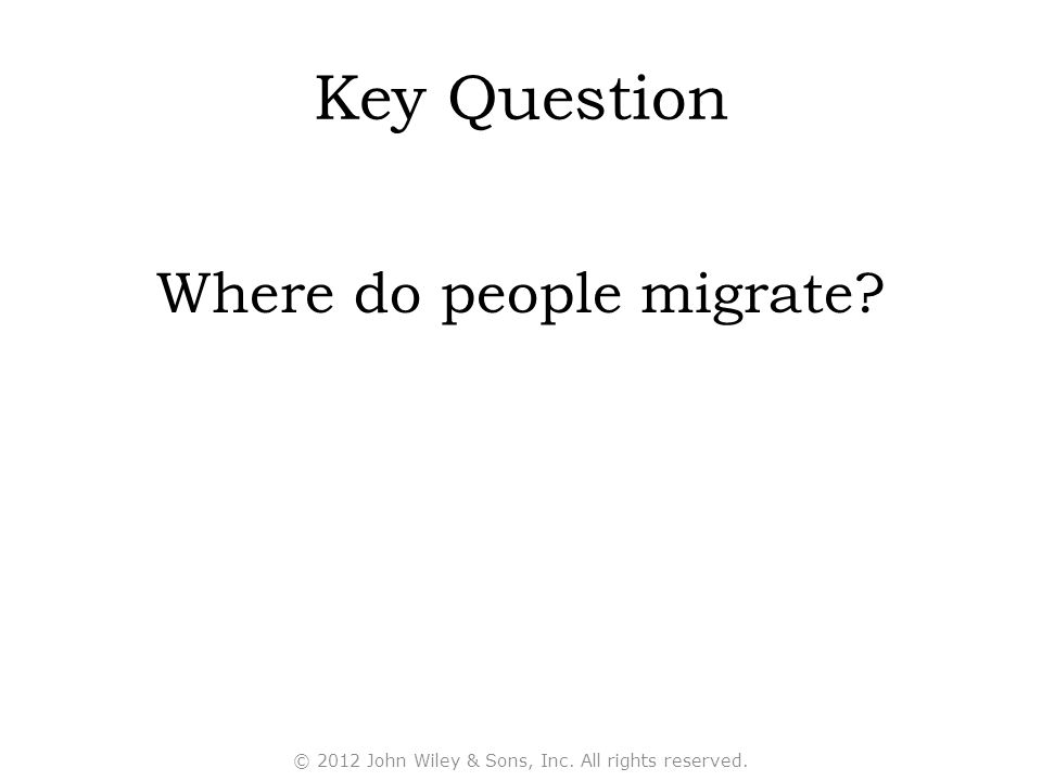 Key Question Where do people migrate