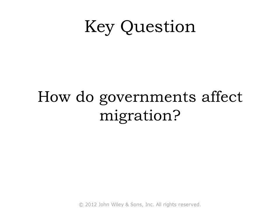 Key Question How do governments affect migration