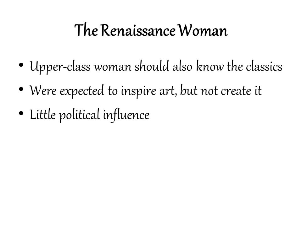 The Renaissance Woman Upper-class woman should also know the classics