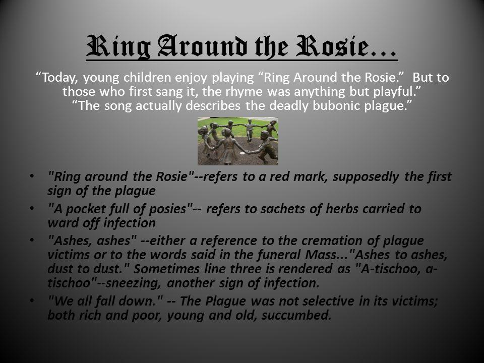 Ring Around the Rosie…