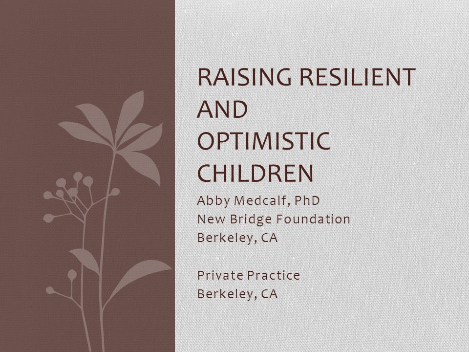 Raising Resilient and Optimistic Children