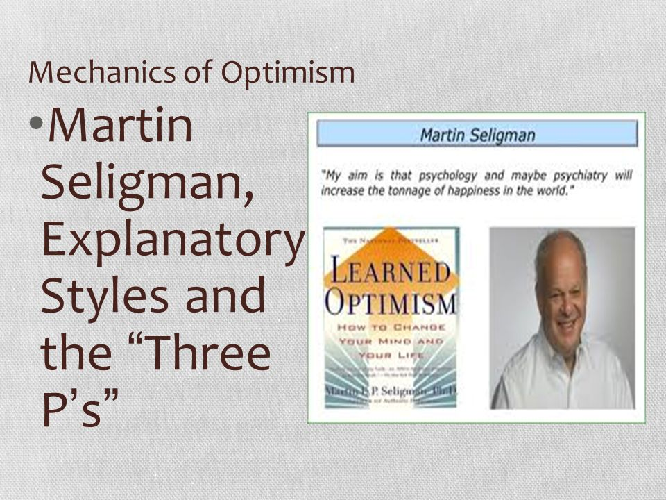 Martin Seligman, Explanatory Styles and the Three P's