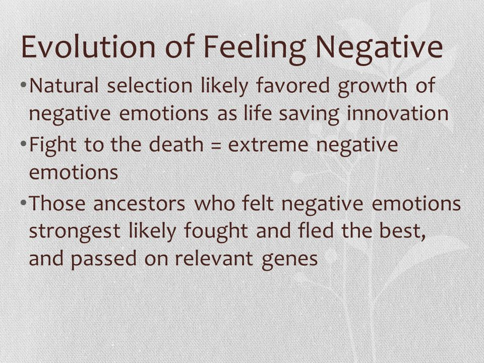 Evolution of Feeling Negative