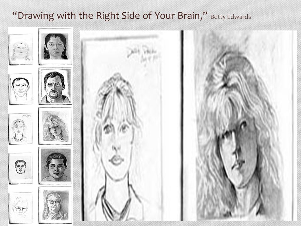 Drawing with the Right Side of Your Brain, Betty Edwards