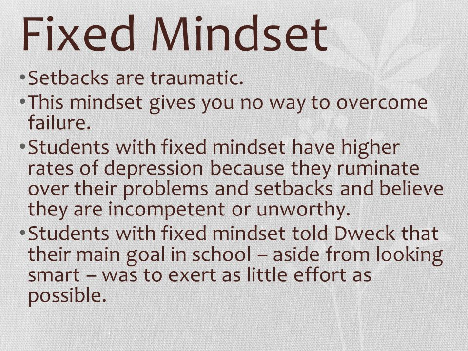 Fixed Mindset Setbacks are traumatic.
