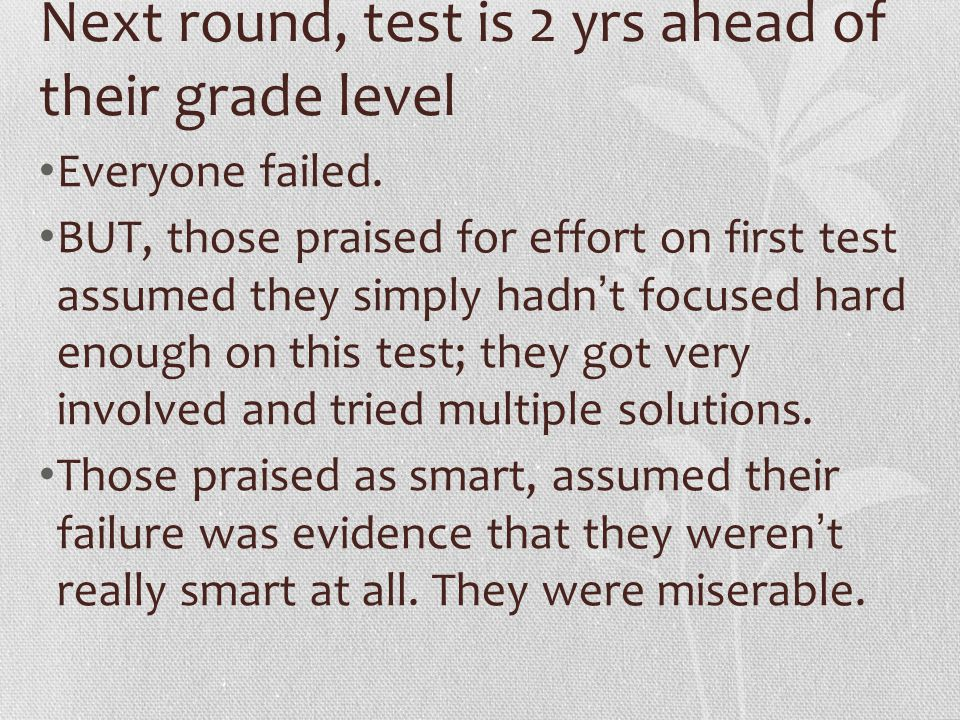 Next round, test is 2 yrs ahead of their grade level