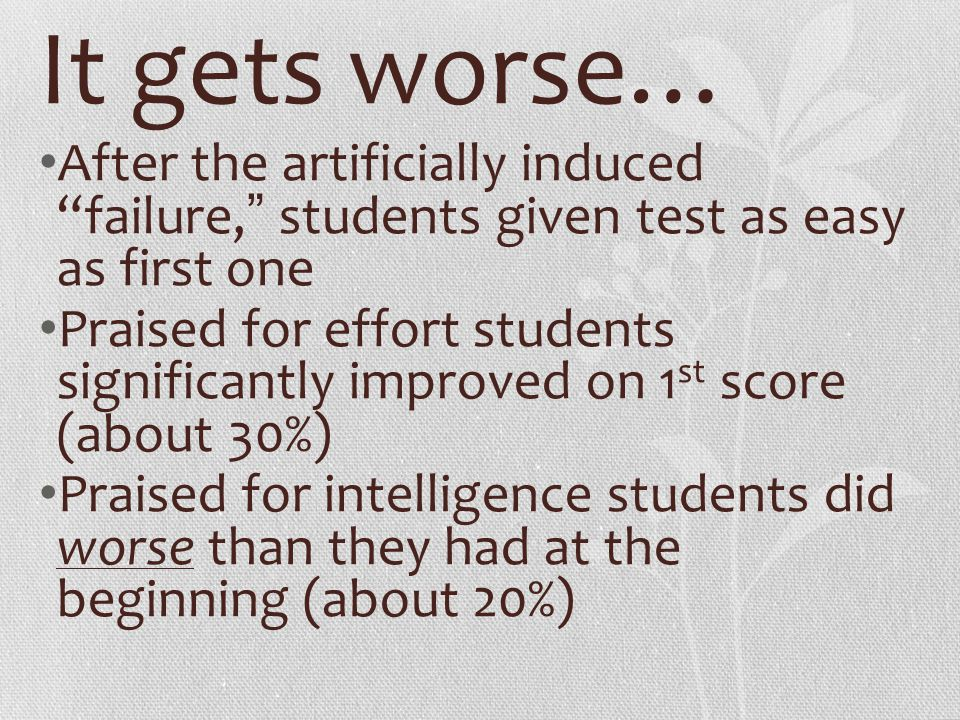It gets worse… After the artificially induced failure, students given test as easy as first one.