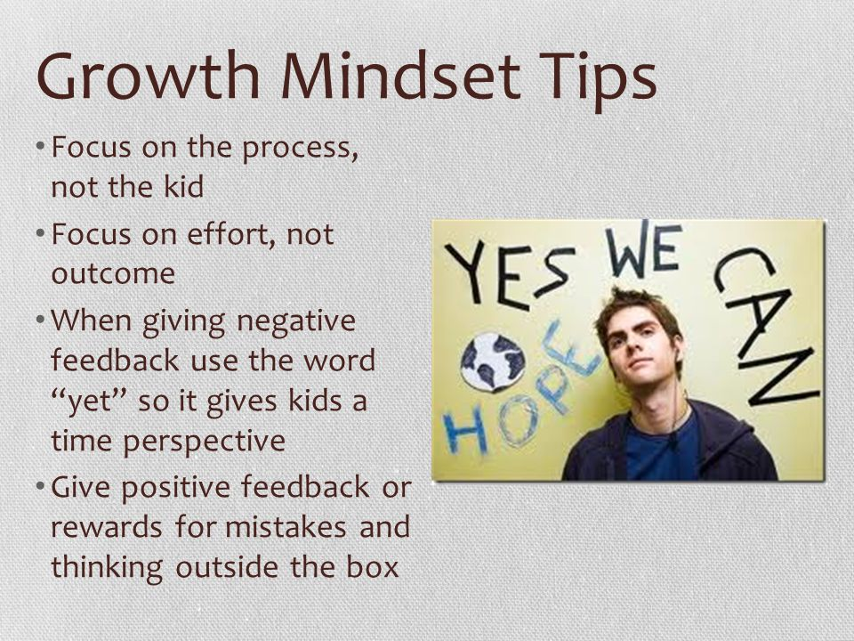 Growth Mindset Tips Focus on the process, not the kid