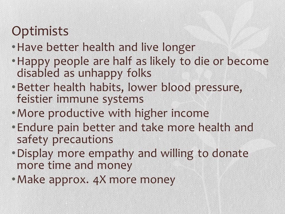 Optimists Have better health and live longer