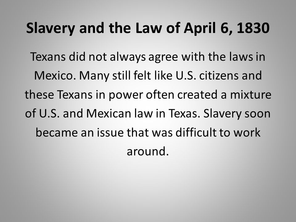Slavery and the Law of April 6, 1830