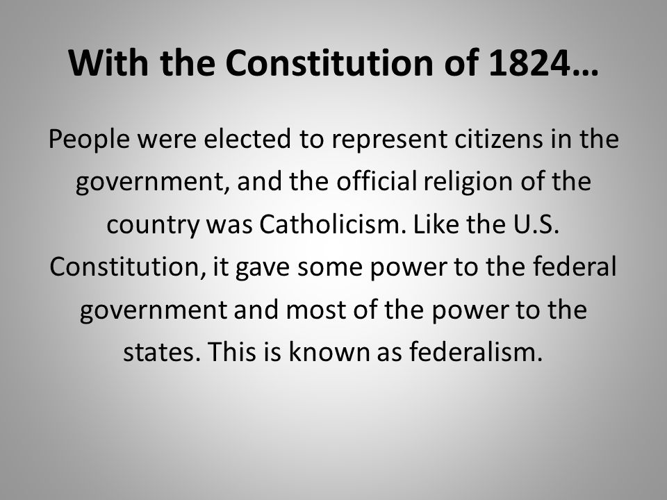 With the Constitution of 1824…