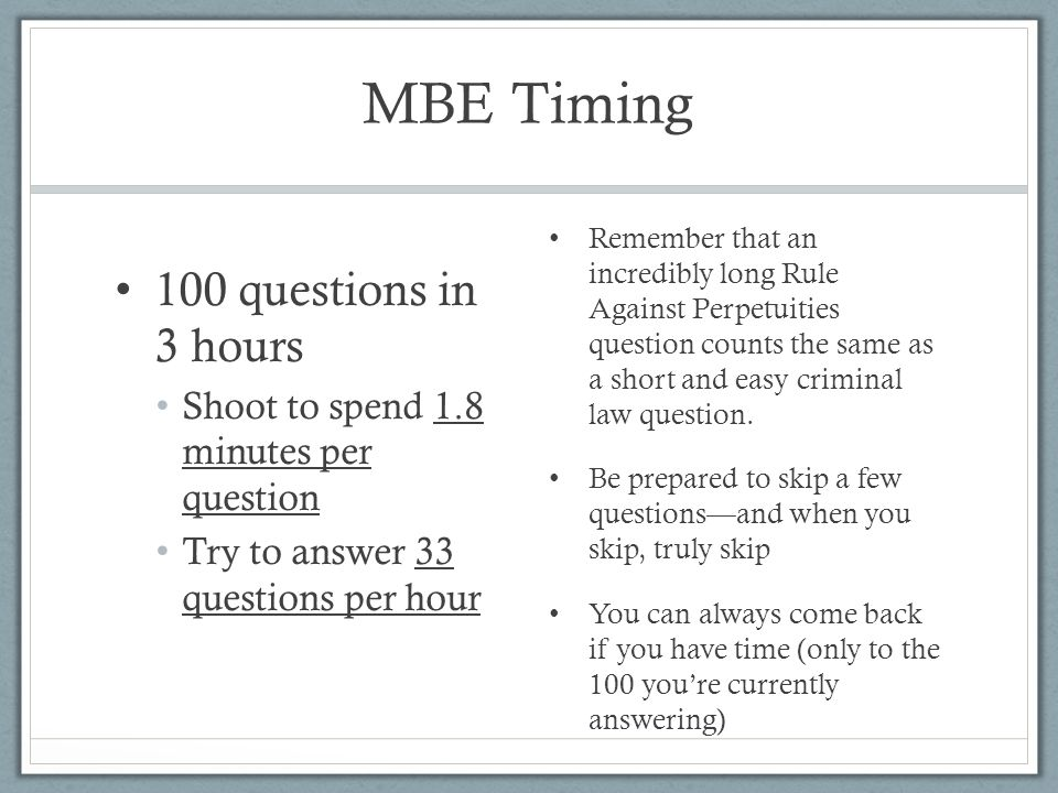 MBE Timing 100 questions in 3 hours