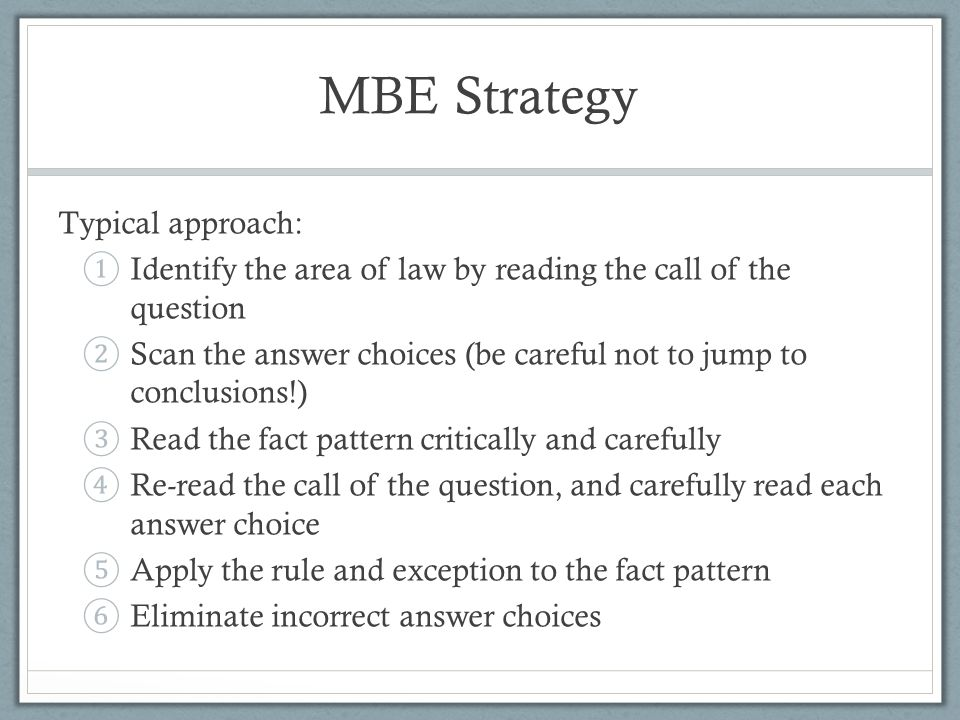 MBE Strategy Typical approach: