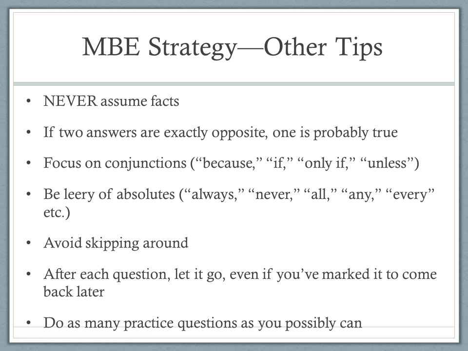 MBE Strategy—Other Tips