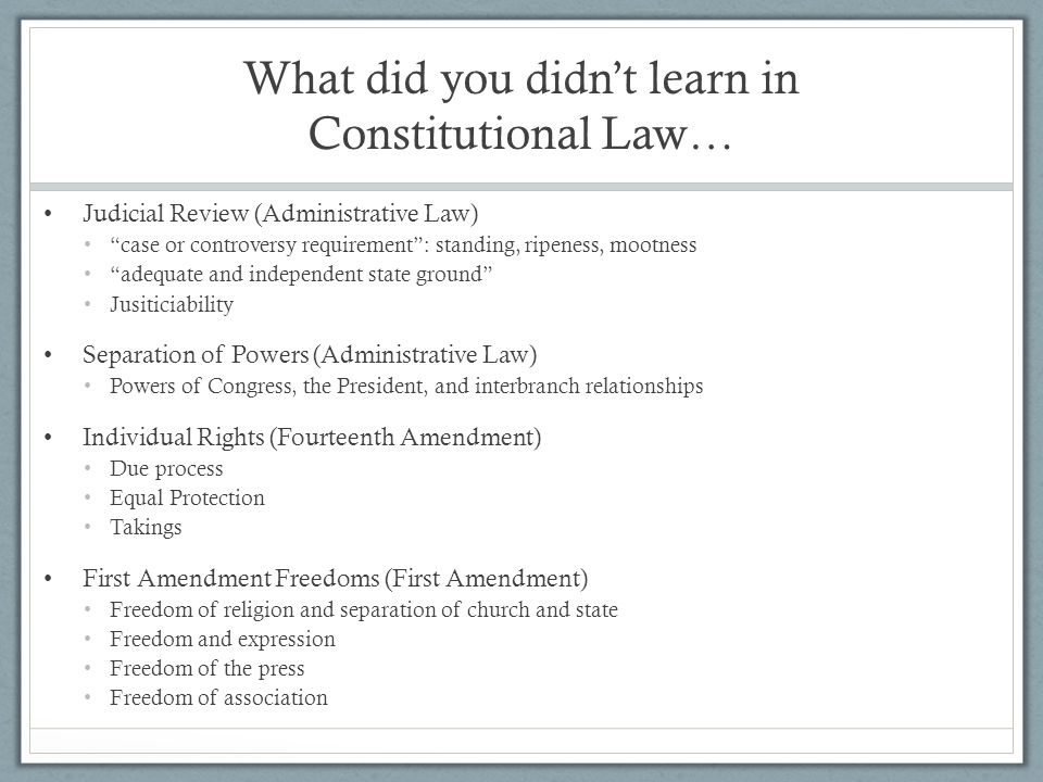 What did you didn't learn in Constitutional Law…