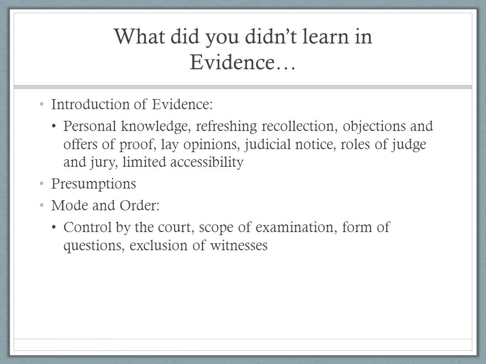 What did you didn't learn in Evidence…