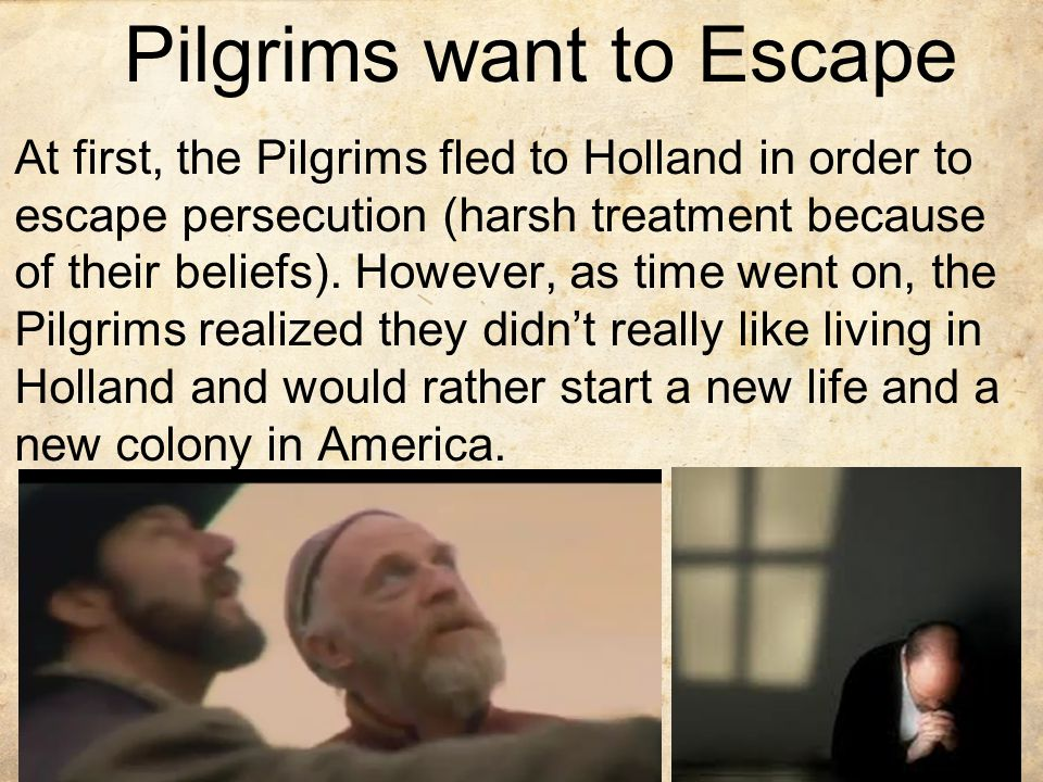 Pilgrims want to Escape