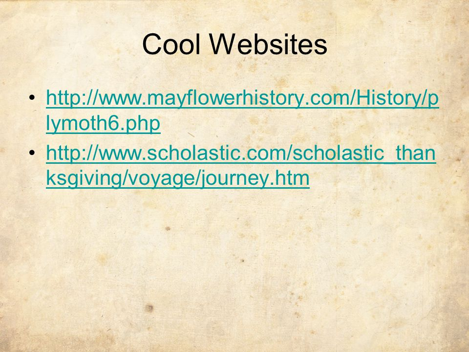 Cool Websites http://www.mayflowerhistory.com/History/plymoth6.php