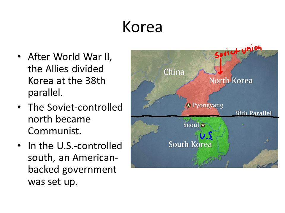 Korea After World War II, the Allies divided Korea at the 38th parallel. The Soviet-controlled north became Communist.