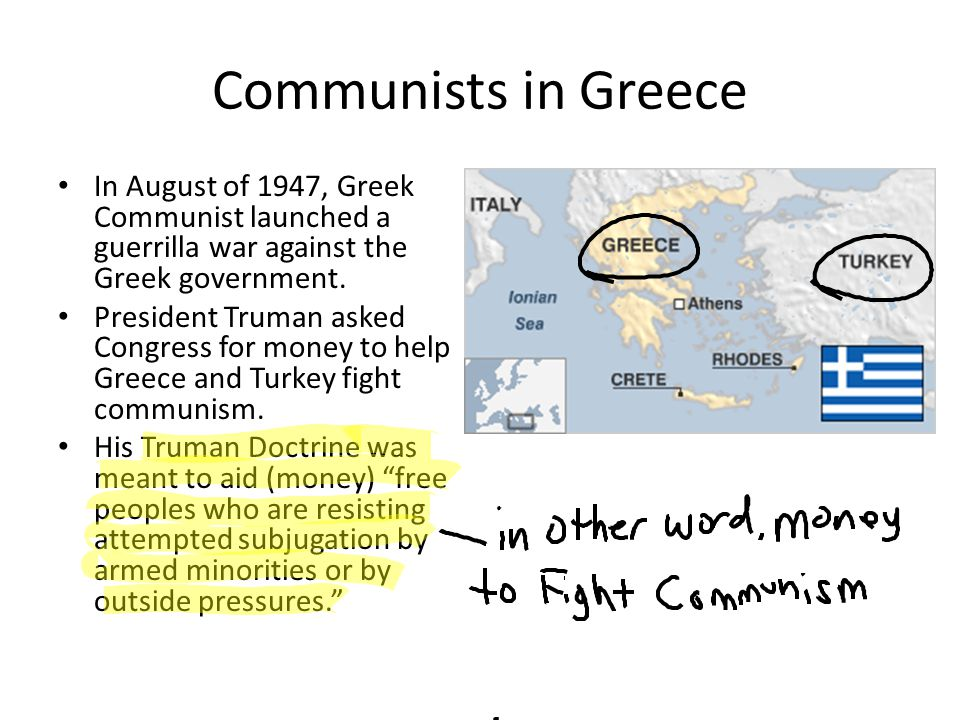 Communists in Greece In August of 1947, Greek Communist launched a guerrilla war against the Greek government.