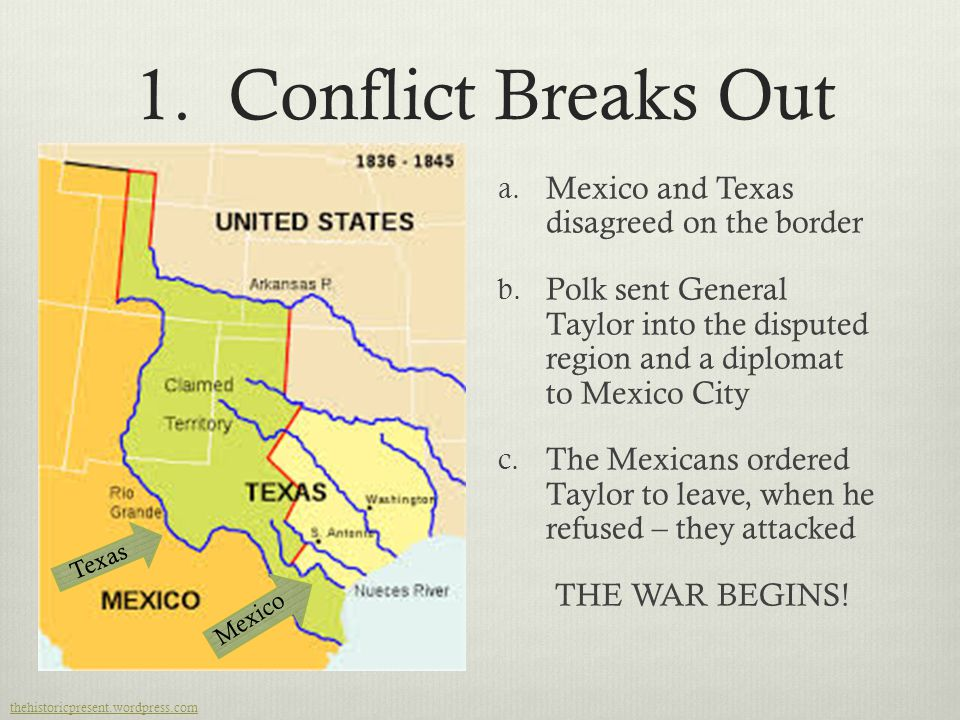 1. Conflict Breaks Out Mexico and Texas disagreed on the border