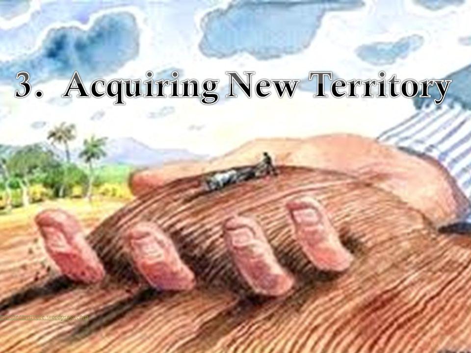 3. Acquiring New Territory