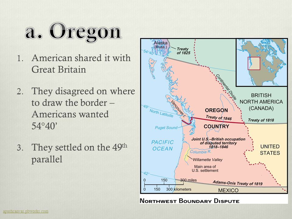 a. Oregon American shared it with Great Britain