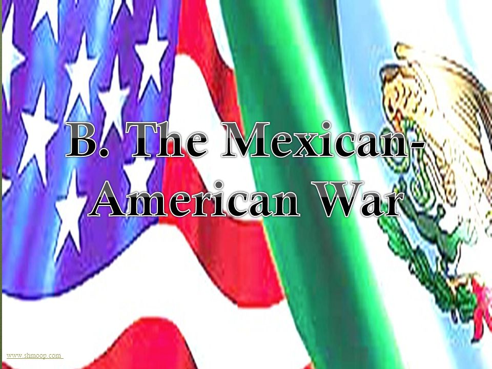 B. The Mexican-American War