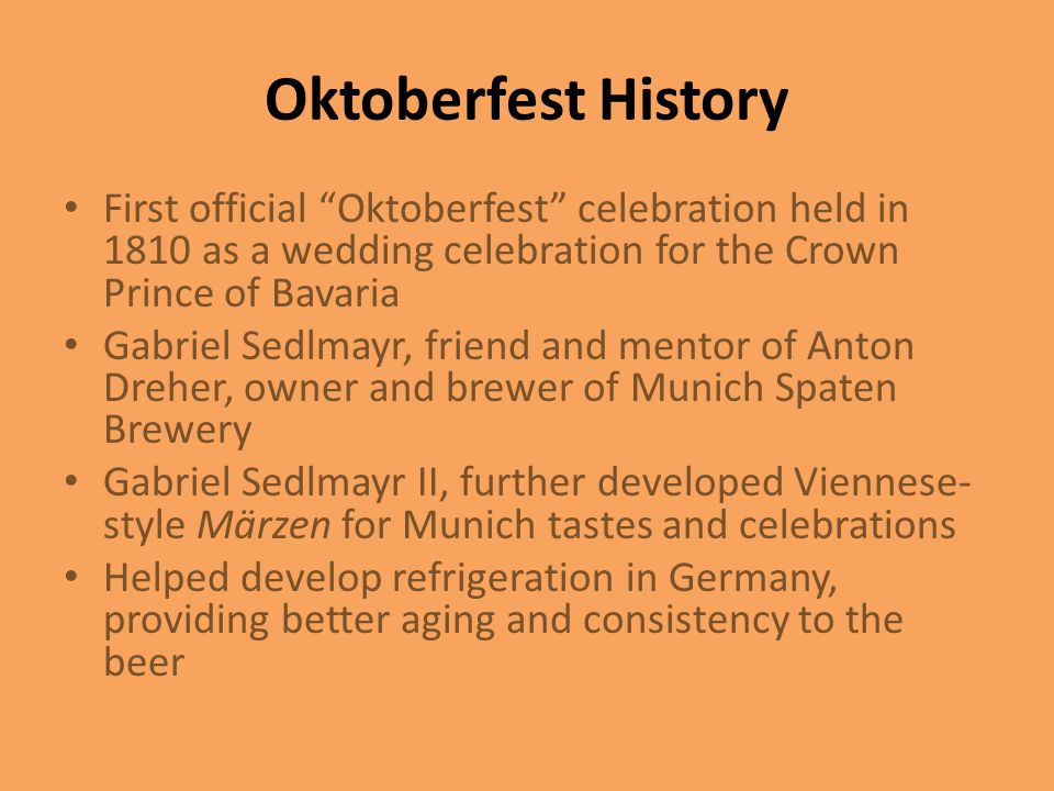 Oktoberfest History First official Oktoberfest celebration held in 1810 as a wedding celebration for the Crown Prince of Bavaria.