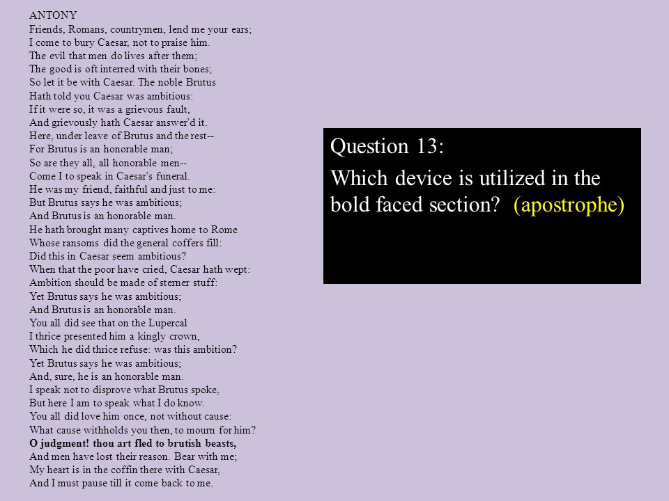 Which device is utilized in the bold faced section (apostrophe)