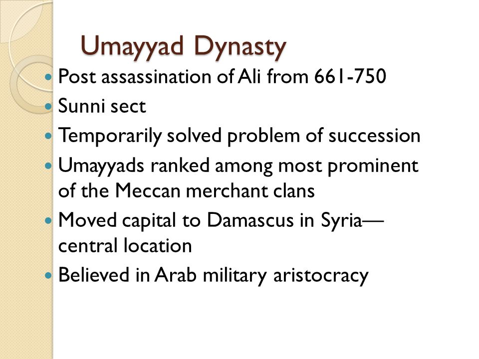 Umayyad Dynasty Post assassination of Ali from 661-750 Sunni sect