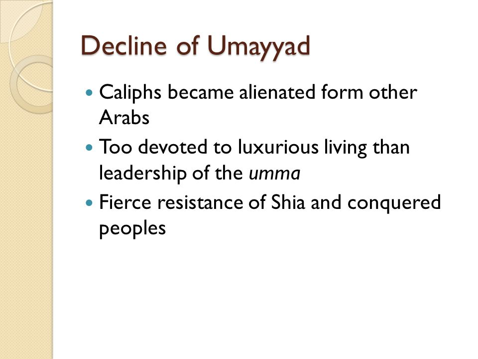 Decline of Umayyad Caliphs became alienated form other Arabs