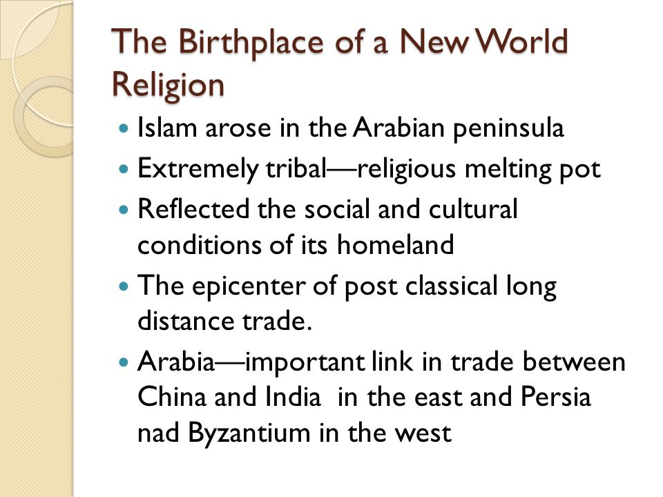 The Birthplace of a New World Religion