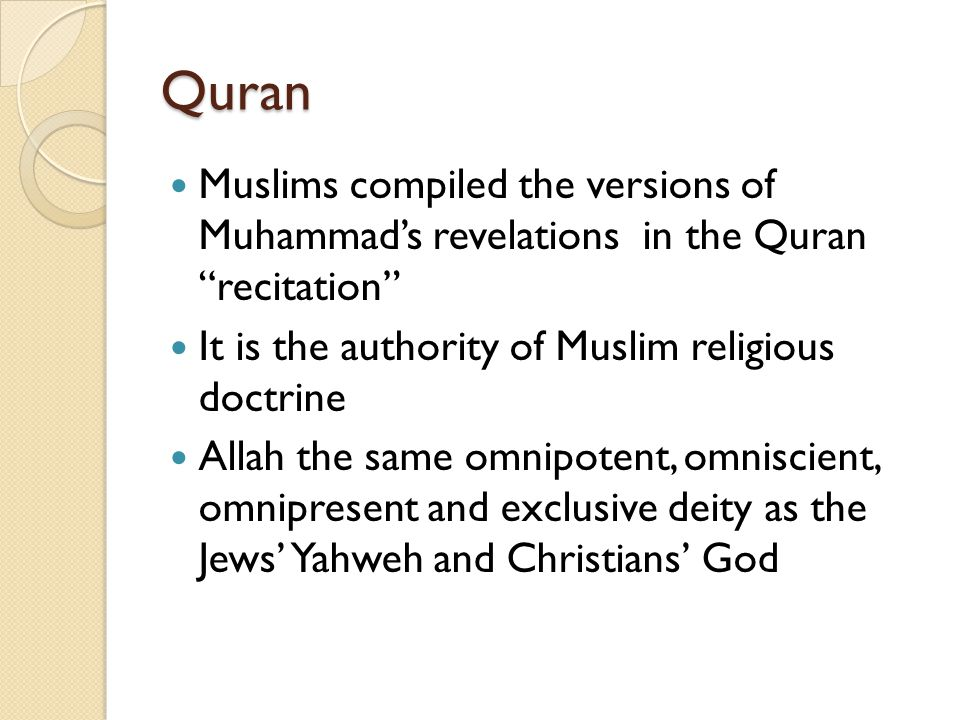 Quran Muslims compiled the versions of Muhammad's revelations in the Quran recitation It is the authority of Muslim religious doctrine.