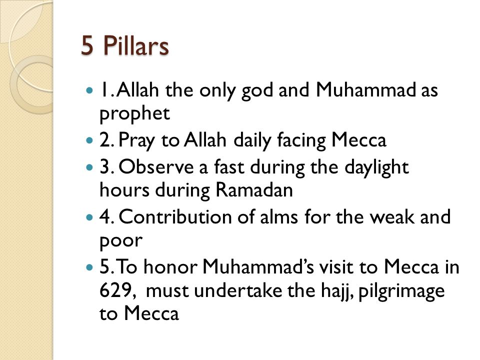 5 Pillars 1. Allah the only god and Muhammad as prophet
