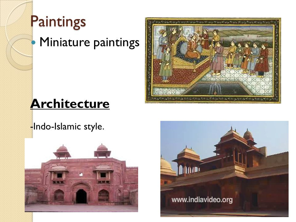 Paintings Miniature paintings Architecture -Indo-Islamic style.