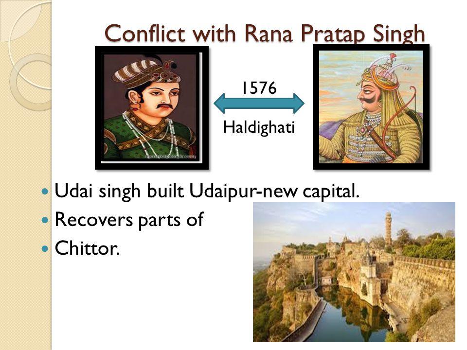 Conflict with Rana Pratap Singh