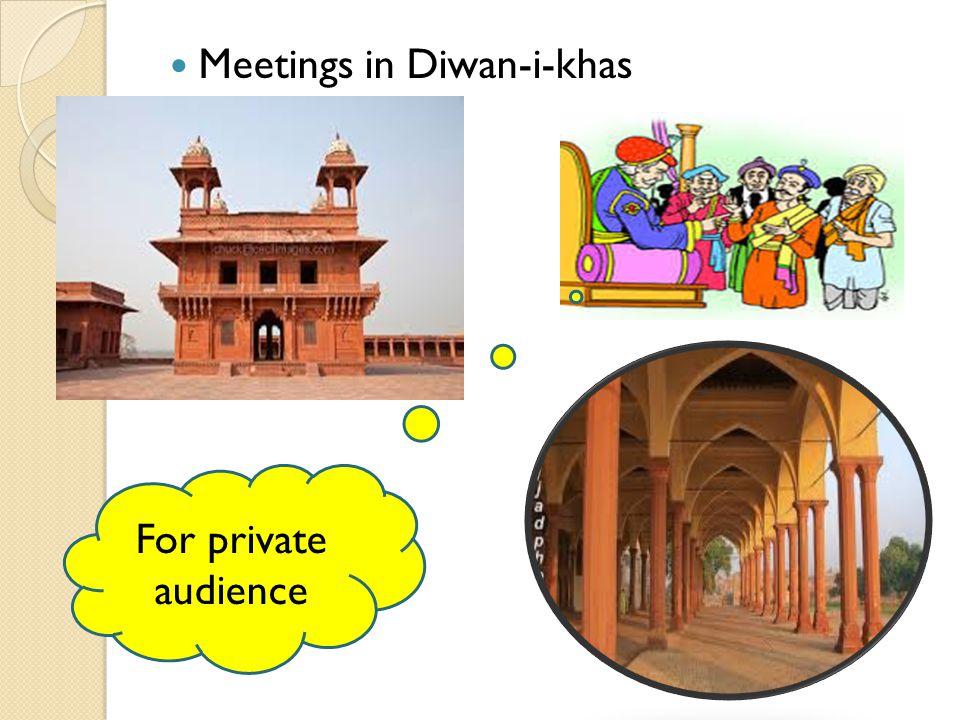 Meetings in Diwan-i-khas