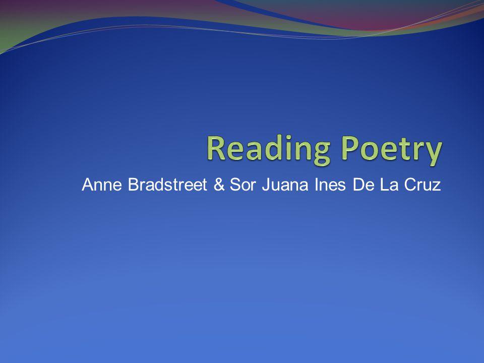 Anne Bradstreet & Sor Juana Ines De La Cruz