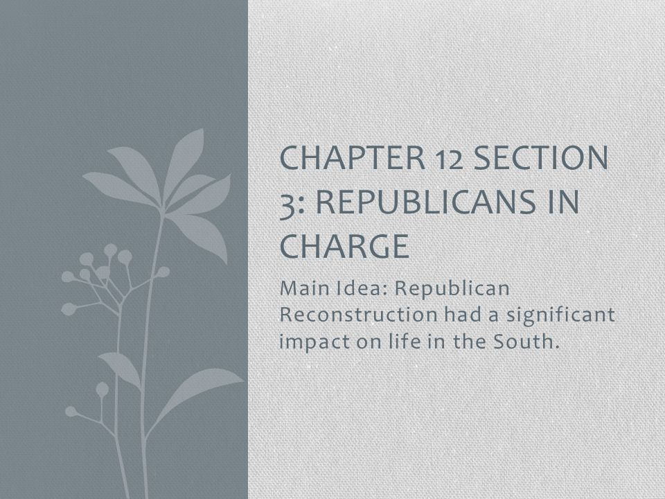 Chapter 12 section 3: republicans in charge