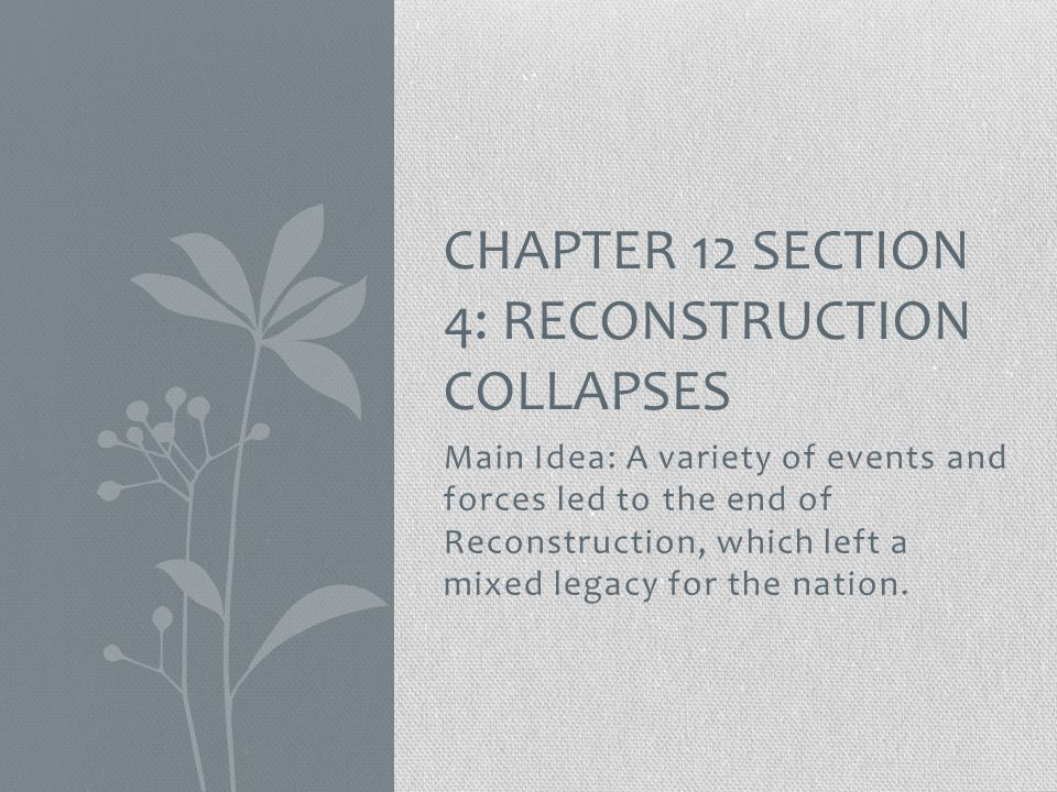 Chapter 12 section 4: Reconstruction collapses
