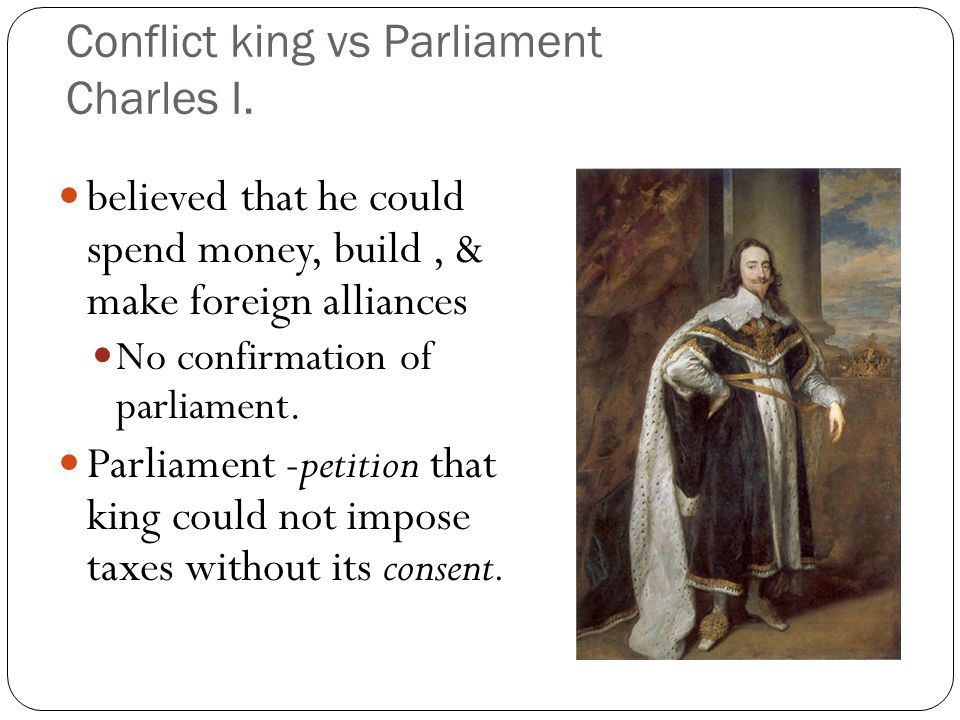 Conflict king vs Parliament Charles I.