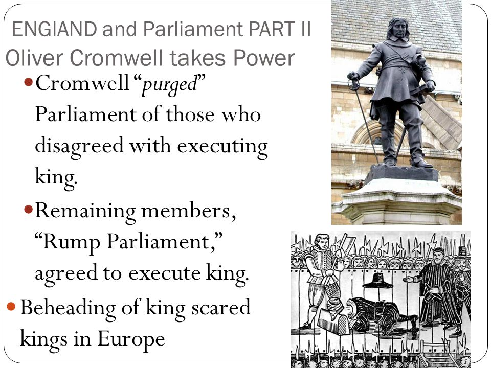 ENGlAND and Parliament PART II Oliver Cromwell takes Power
